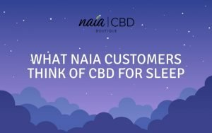 What Naia customers think of CBD for sleep