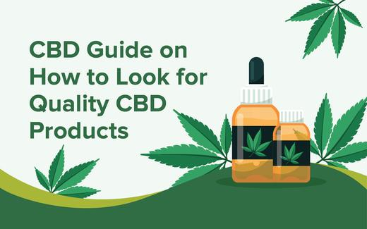 CBD guide on how to look for quality CBD Products